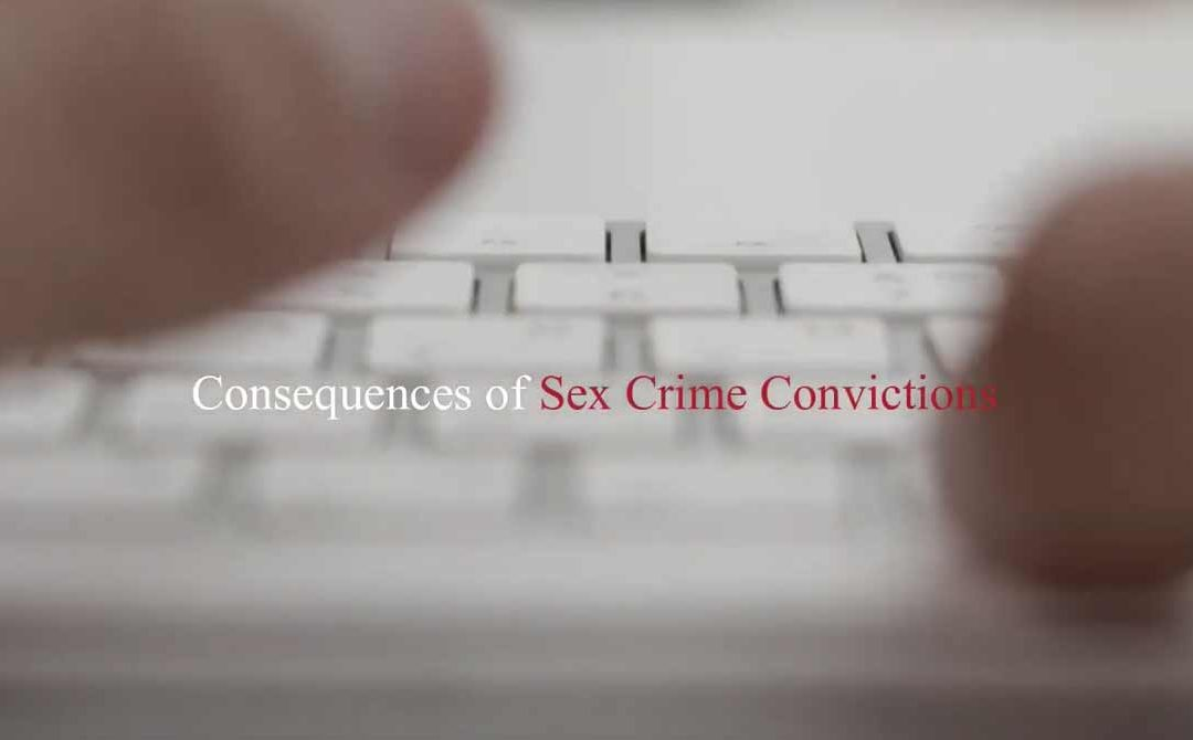 Consequences of Sex Crime Convictions